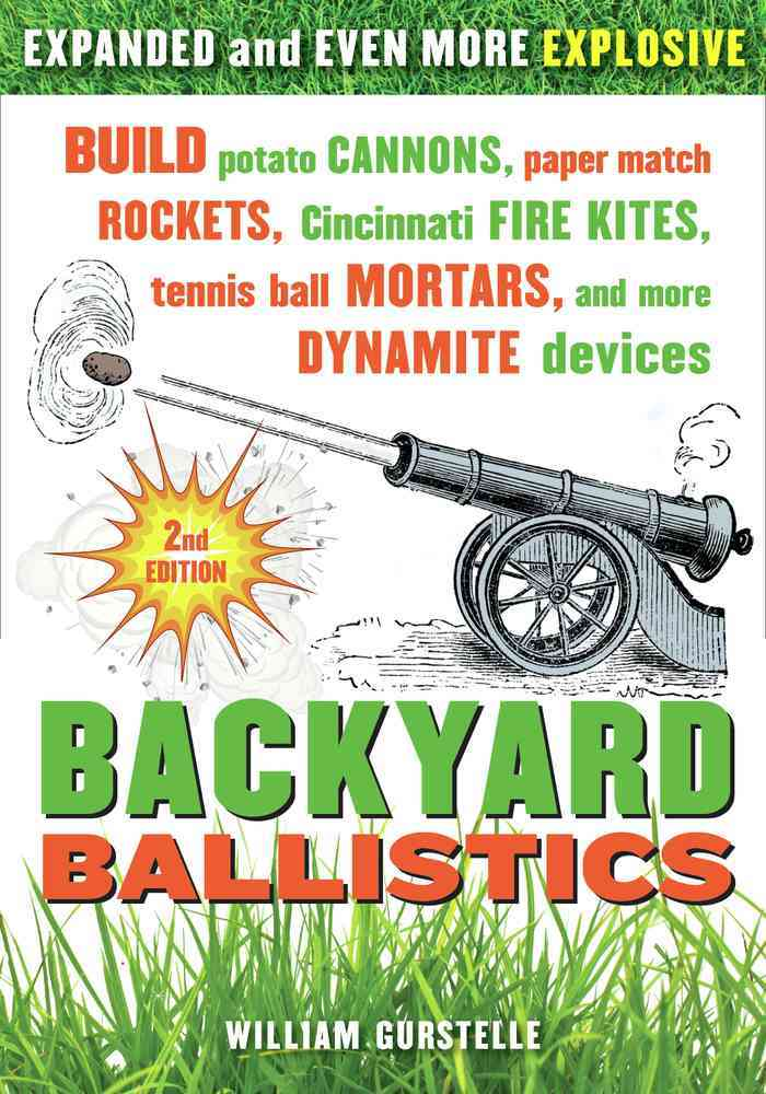 Backyard Ballistics By Gurstelle, William